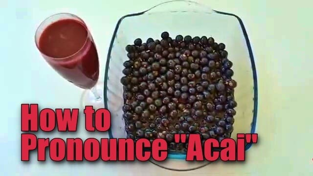 how to pronounce acai -Acai berry